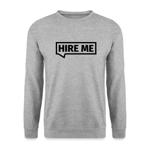 HIRE ME! (callout) - Men's Sweatshirt