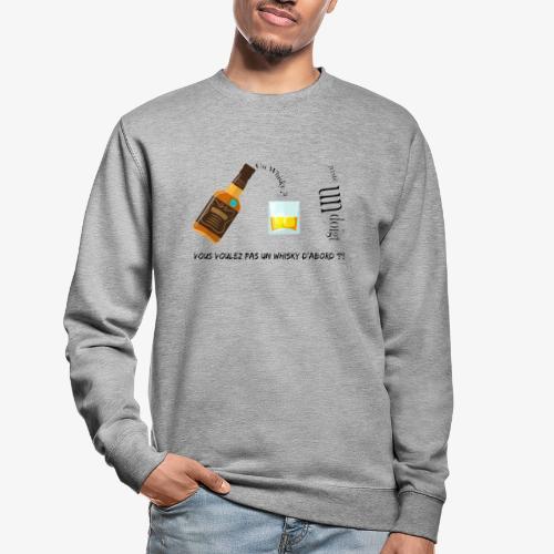 Un whisky ? Juste un doigt - Sweat-shirt Unisexe