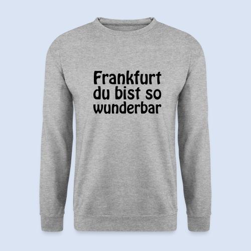 FRANKFURT Du bist so - Unisex Pullover