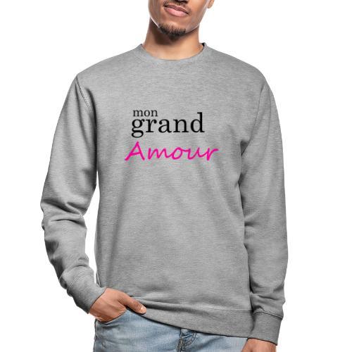 Mon grand amour - Sweat-shirt Unisexe