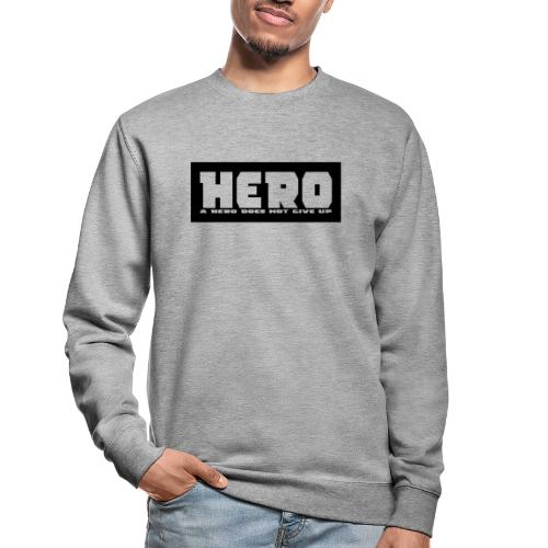 A hero does not give up - Unisex Pullover