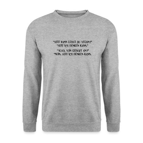 seit wann lebst du vegan - Männer Pullover