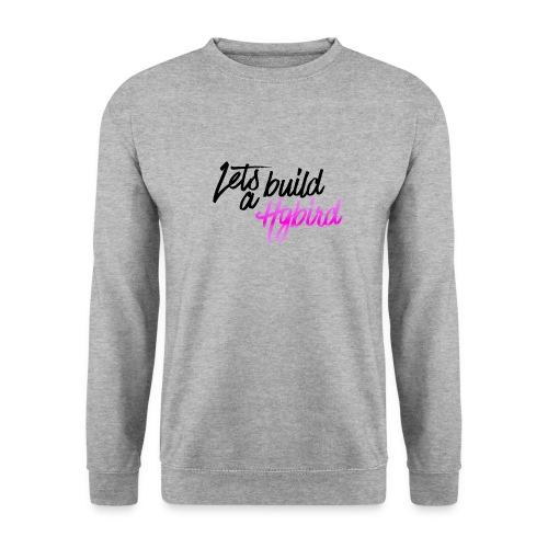 Lets Build A hybrid - Men's Sweatshirt
