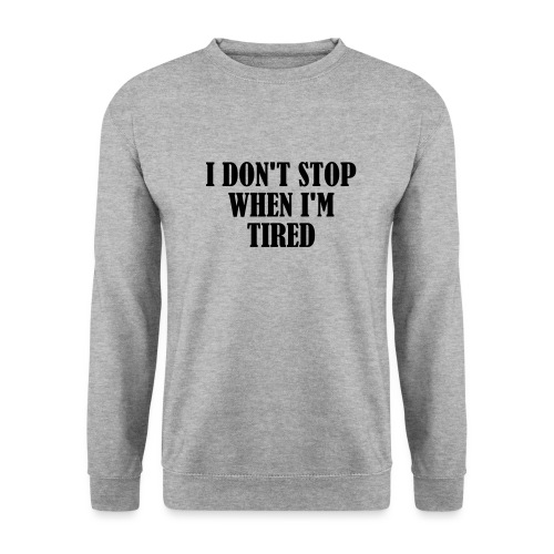 I Dont Stop When im Tired, Fitness, No Pain, Gym - Männer Pullover
