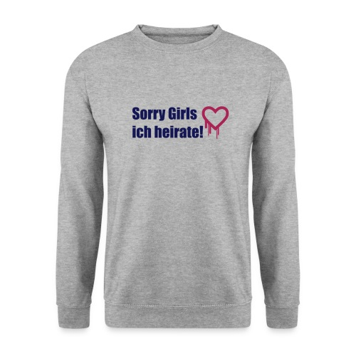 sorry girls - ich heirate - Männer Pullover