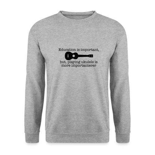Important Ukulele - Unisex Sweatshirt