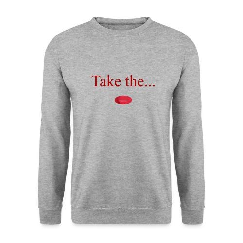Take The Red Pill - Unisex Sweatshirt