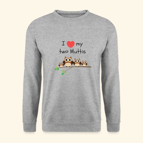 I love my two Muttis - Sweat-shirt Homme