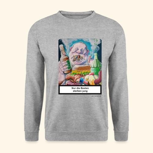 Nur die Besten sterben jung. Essen Trinken Rauchen - Männer Pullover