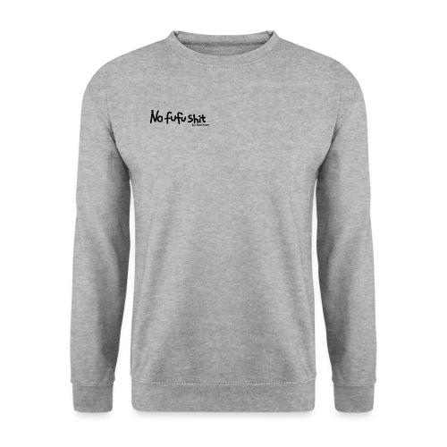 no fufu shit by brochner - Unisex sweater