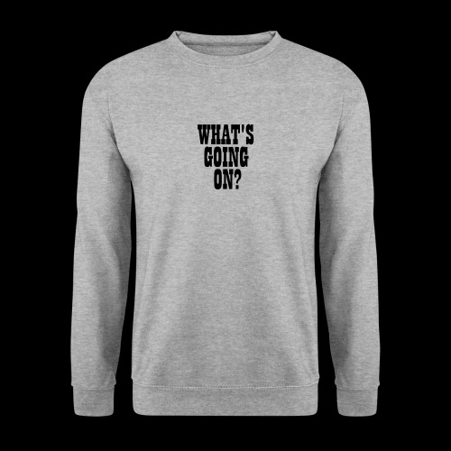 What's Going On? The Snuts - Unisex Sweatshirt