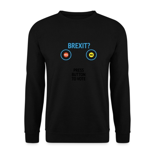Brexit: Press Button To Vote - Unisex sweater