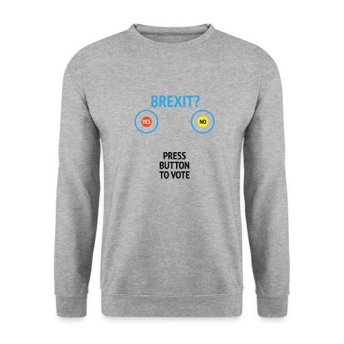 Brexit: Press Button To Vote - Unisex sweater