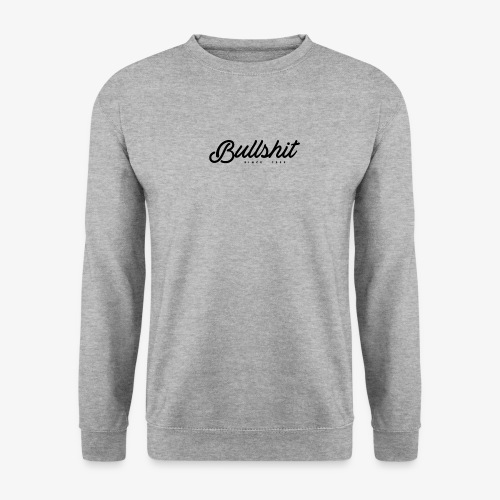 Bullshit depuis 1999 noir - Sweat-shirt Unisex