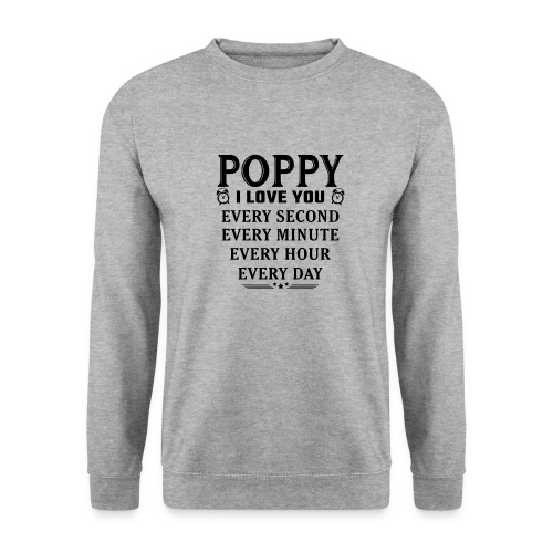 I Love You Poppy - Unisex Sweatshirt