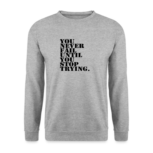 You never fail until you stop trying shirt - Miesten svetaripaita