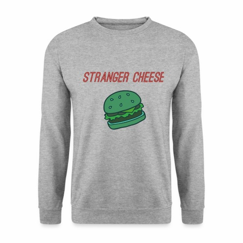 Stranger Cheese - Sweat-shirt Unisexe