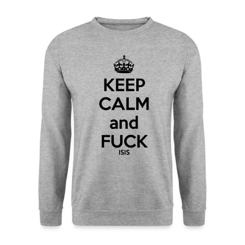 Keep calm and F*ck ISIS - Sweat-shirt Homme