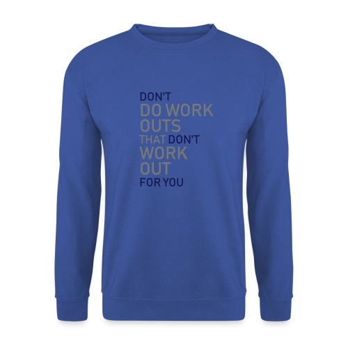 Don't do workouts - Unisex Sweatshirt