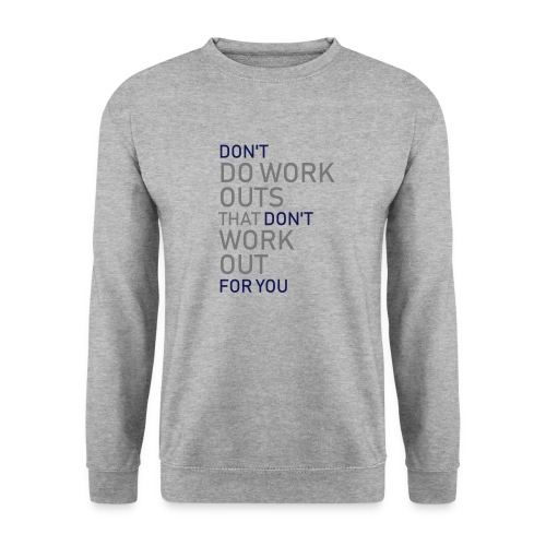 Don't do workouts - Unisex Sweatshirt
