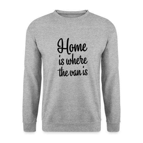 Home is where the van is - Autonaut.com - Unisex Sweatshirt