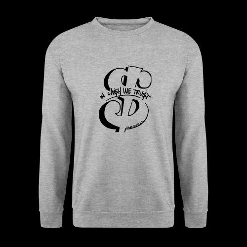 In cash we trust - Unisex sweater
