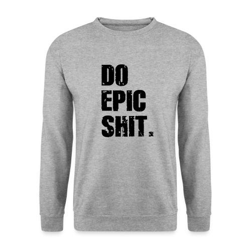 Do Epic Shit. - Männer Pullover