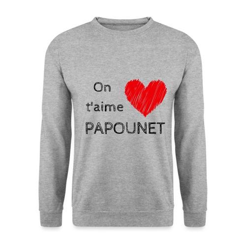 On t'aime papounet - Sweat-shirt Unisex