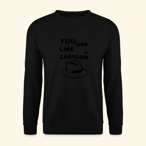 Cartoon Spruch Zitat lustig Geschenk - Unisex Sweatshirt
