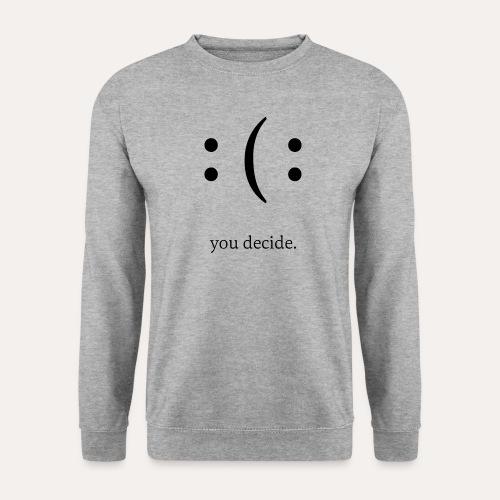 you decide. - Männer Pullover