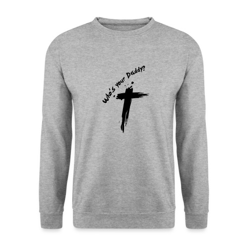 whos-your-daddy2 - Unisex sweater