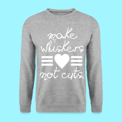 Make Whiskers Not Cuts - Men's Sweatshirt