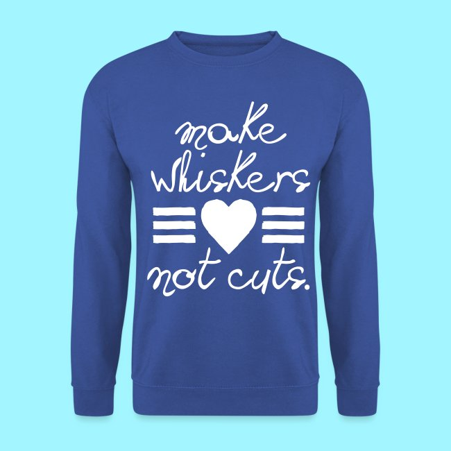 Make Whiskers Not Cuts