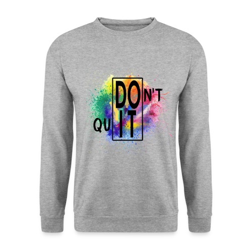 DON'T QUIT, DO IT - Felpa unisex