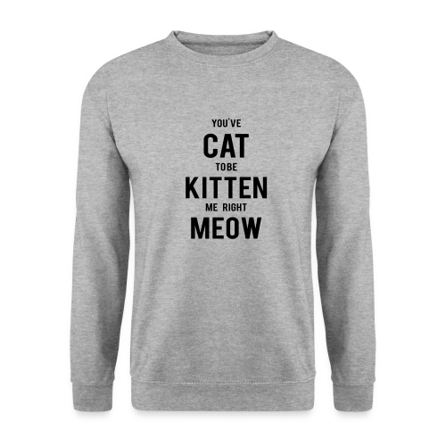 CAT to be KITTEN me - Unisex Pullover