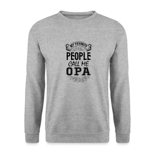 My Favorite People Call Me Opa - Unisex Sweatshirt