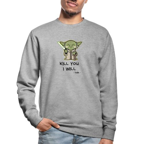 Kill you I will - Unisex sweater