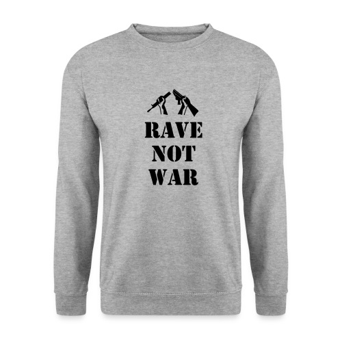 Rave not War - Men's Sweatshirt