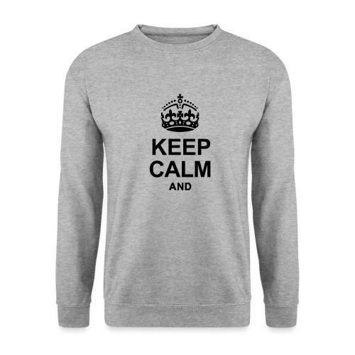 KEEP CALM - Unisex Sweatshirt