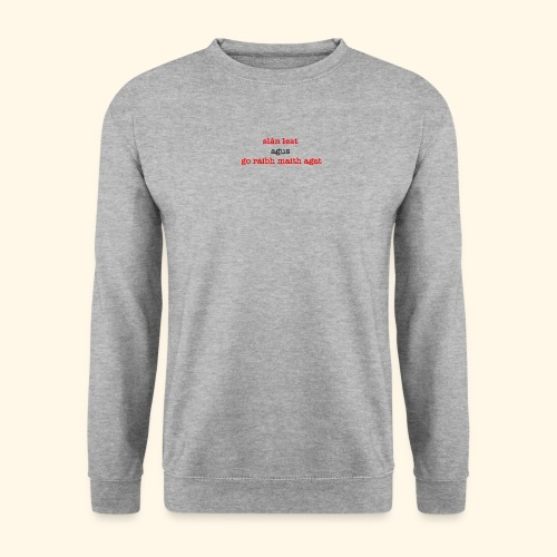 Good bye and thank you - Unisex Sweatshirt