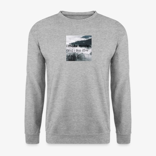 i make movies, and i like it - Unisex sweater