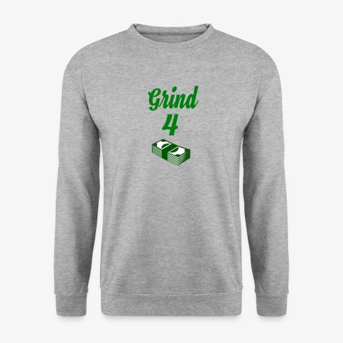 Grind4Money - Unisex Sweatshirt
