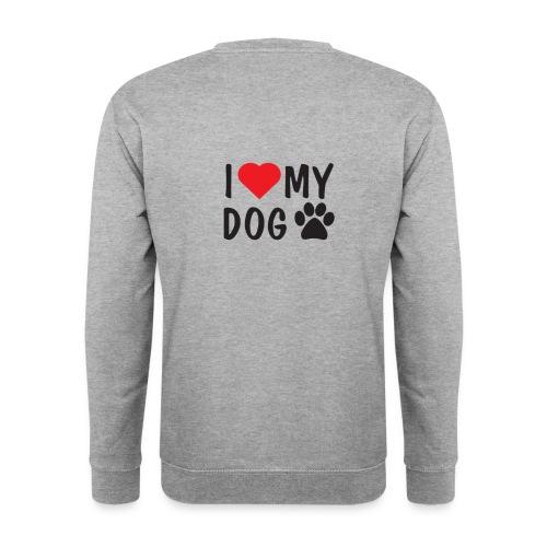 I LOVE MY DOG - Unisex Pullover