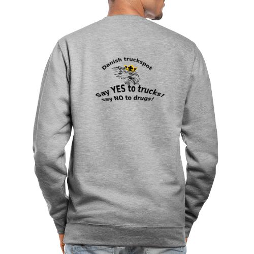 Say YES to trucks! Say NO to drugs - Unisex sweater