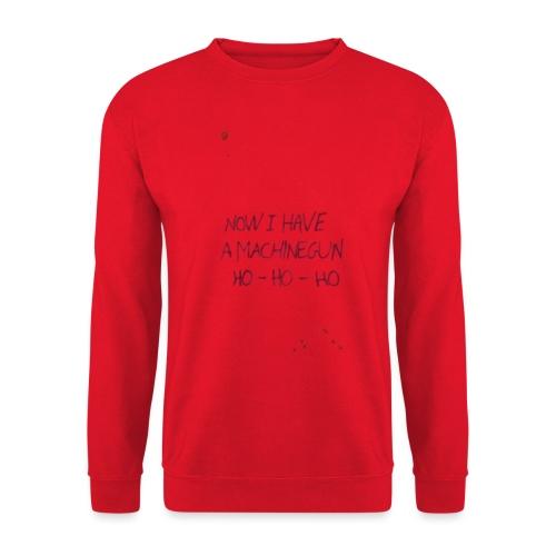 Now I have a machine gun pt 2 - Unisex sweater