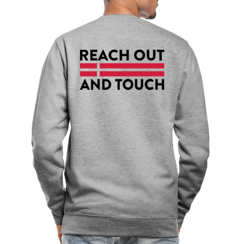 Reach Out And Touch - Unisex sweater