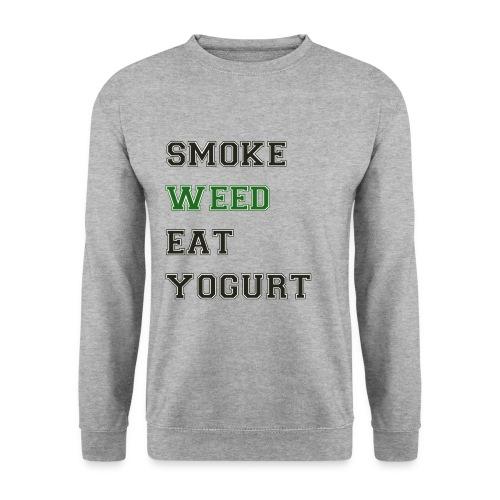 Smoke Weed Eat Yogurt - Unisex Sweatshirt