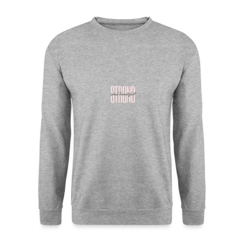Strong and beautiful - Unisex Pullover