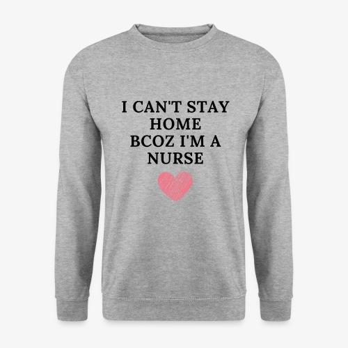 Because I'm Nurse - Unisex svetaripaita