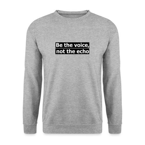 être la voix pas l'écho - Sweat-shirt Unisexe